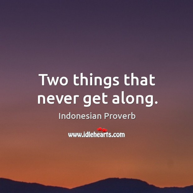 Two things that never get along. Indonesian Proverbs Image