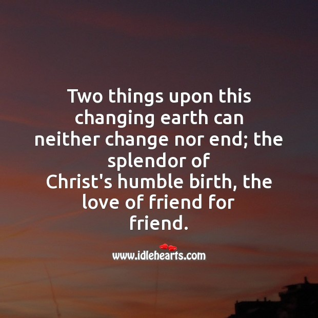 Two things upon this changing earth Christmas Messages Image