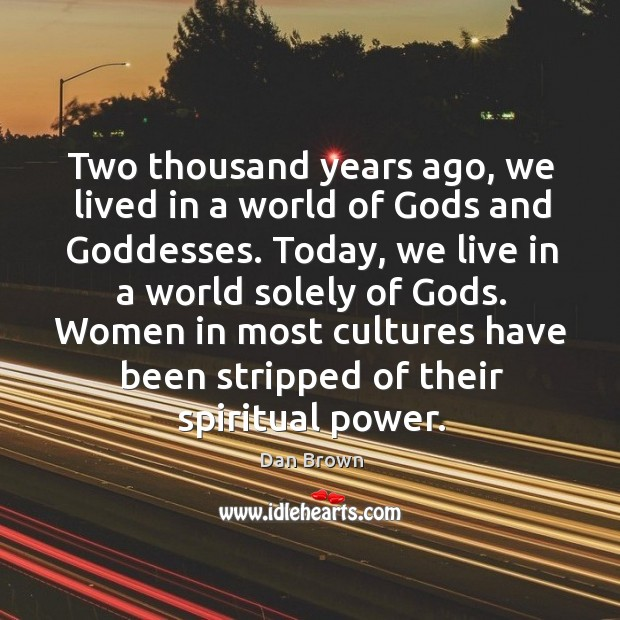 Two thousand years ago, we lived in a world of Gods and Goddesses. Image