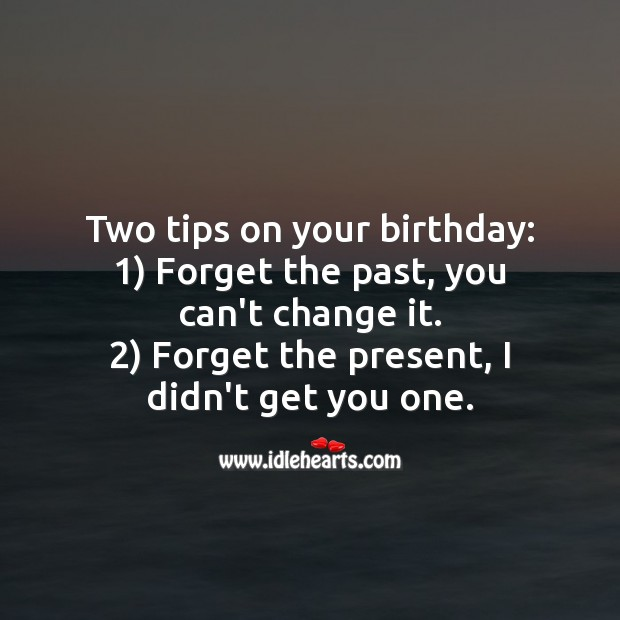 Two tips on your birthday. Funny Birthday Messages Image