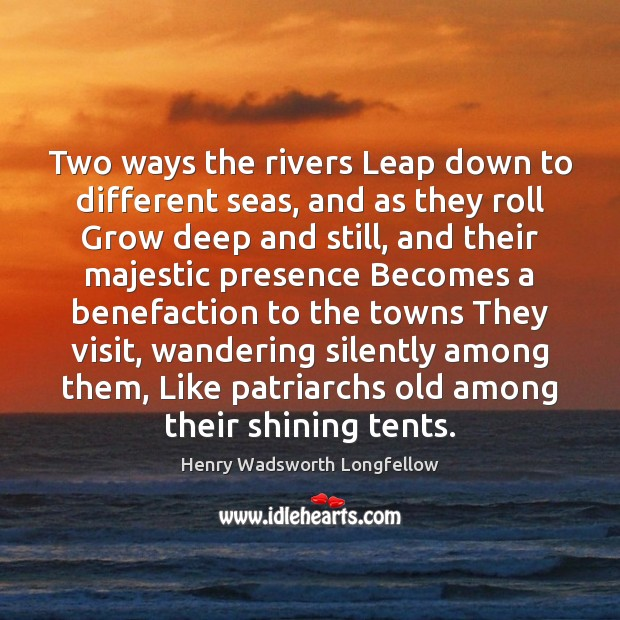 Image, Two ways the rivers Leap down to different seas, and as they