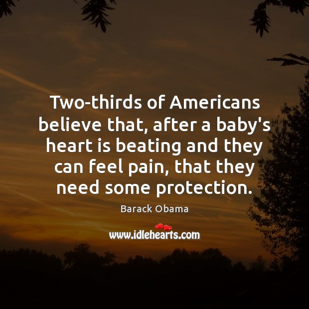 Image, Two-thirds of Americans believe that, after a baby's heart is beating and