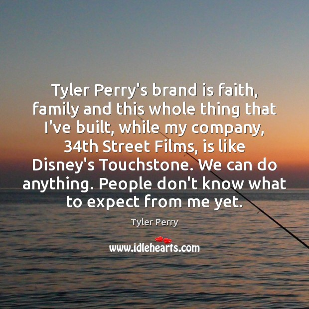 Tyler Perry's brand is faith, family and this whole thing that I've Image