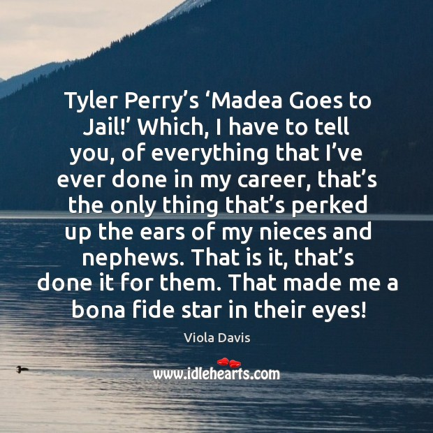 Image, Tyler perry's 'madea goes to jail!' which, I have to tell you