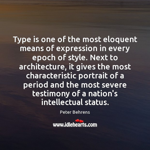 Type is one of the most eloquent means of expression in every Image