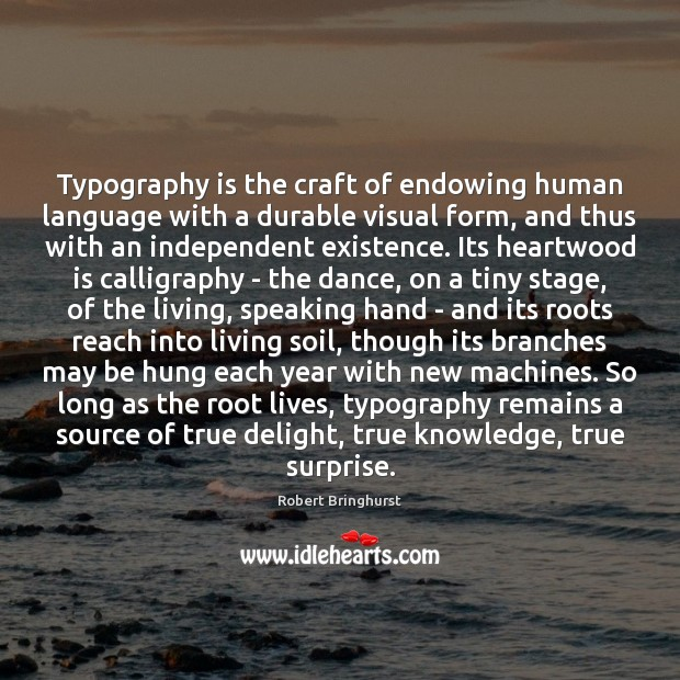 Typography is the craft of endowing human language with a durable visual Robert Bringhurst Picture Quote