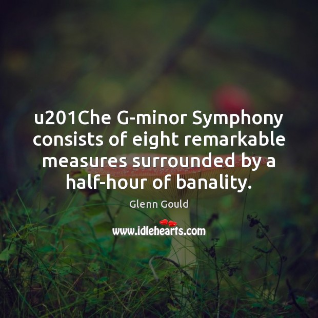 U201Che G-minor Symphony consists of eight remarkable measures surrounded by a Image