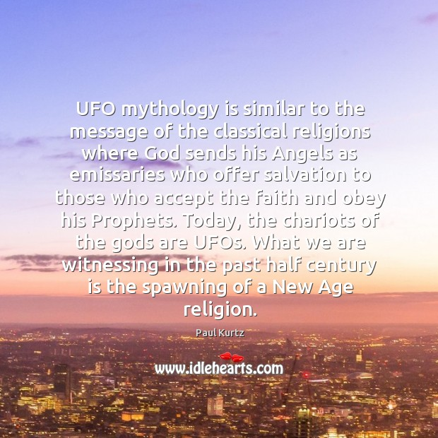 UFO mythology is similar to the message of the classical religions where Image