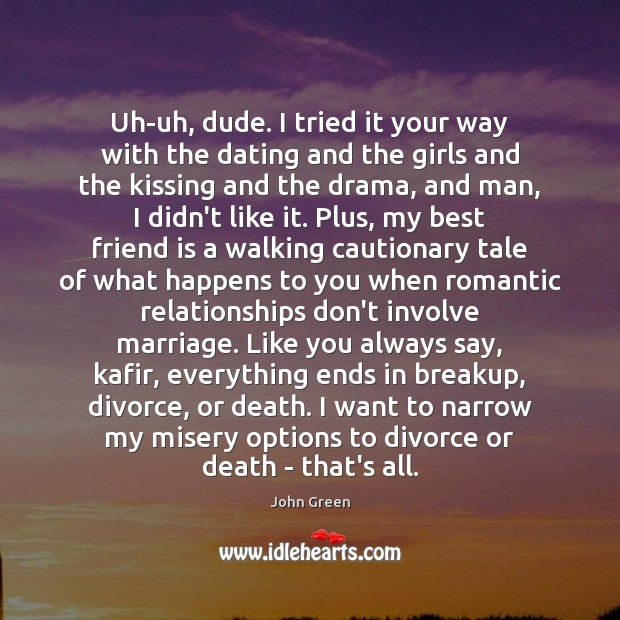 Uh-uh, dude. I tried it your way with the dating and the Divorce Quotes Image