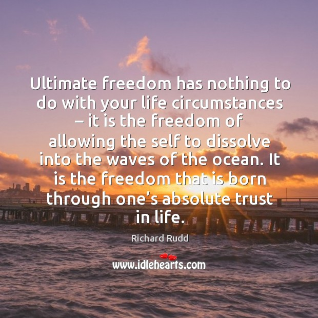 Ultimate freedom has nothing to do with your life circumstances – Image