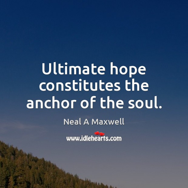 Image, Ultimate hope constitutes the anchor of the soul.