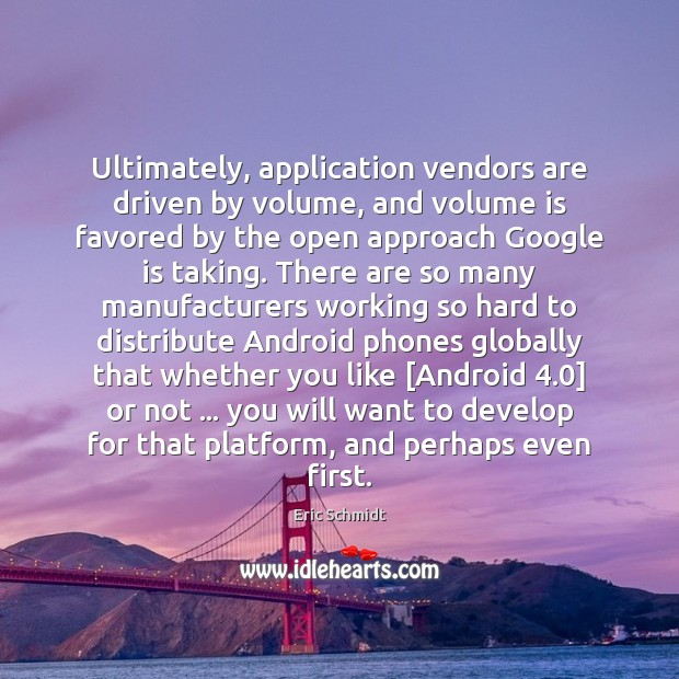 Ultimately, application vendors are driven by volume, and volume is favored by Image
