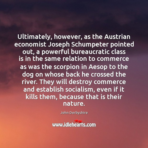 Image, Ultimately, however, as the Austrian economist Joseph Schumpeter pointed out, a powerful