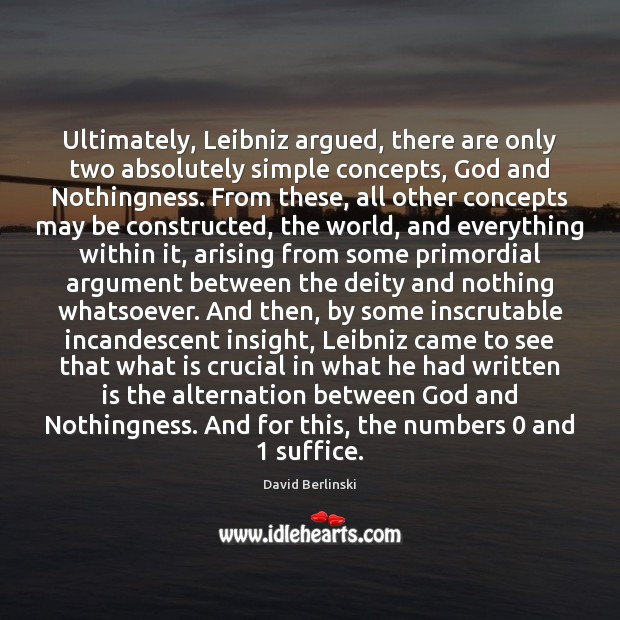 Image, Ultimately, Leibniz argued, there are only two absolutely simple concepts, God and
