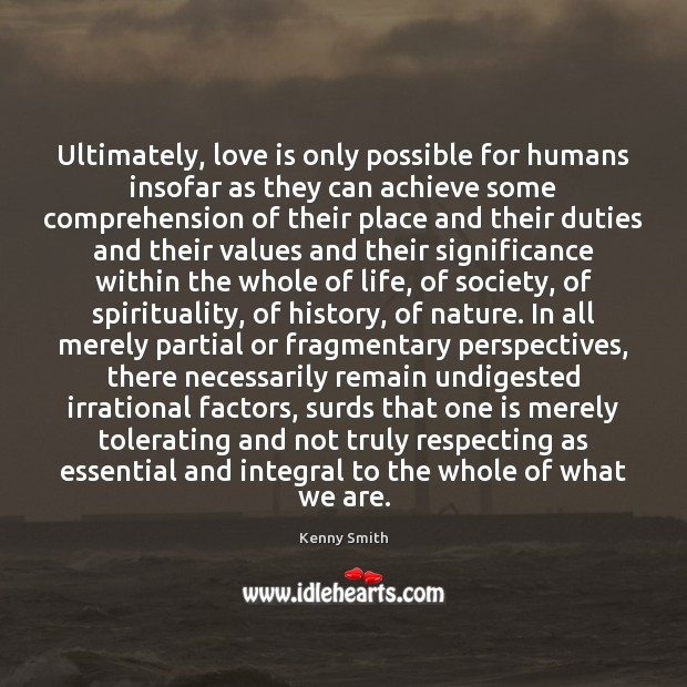 Ultimately, love is only possible for humans insofar as they can achieve Image