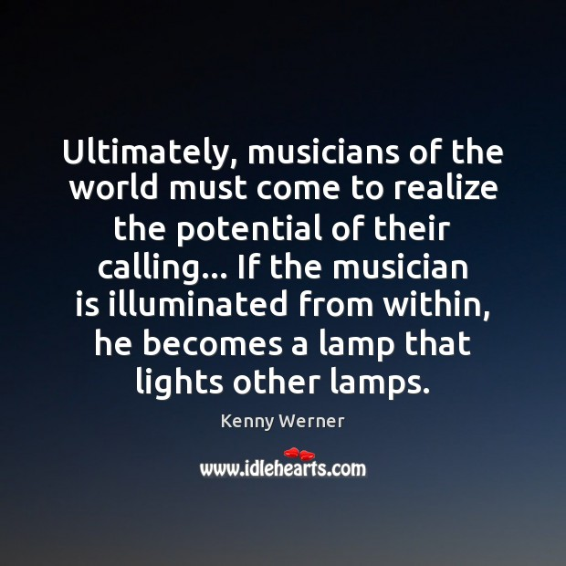 Ultimately, musicians of the world must come to realize the potential of Image