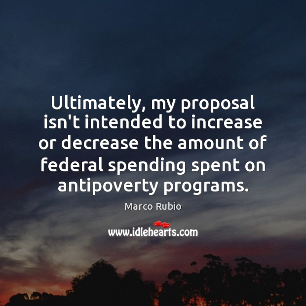 Image, Ultimately, my proposal isn't intended to increase or decrease the amount of