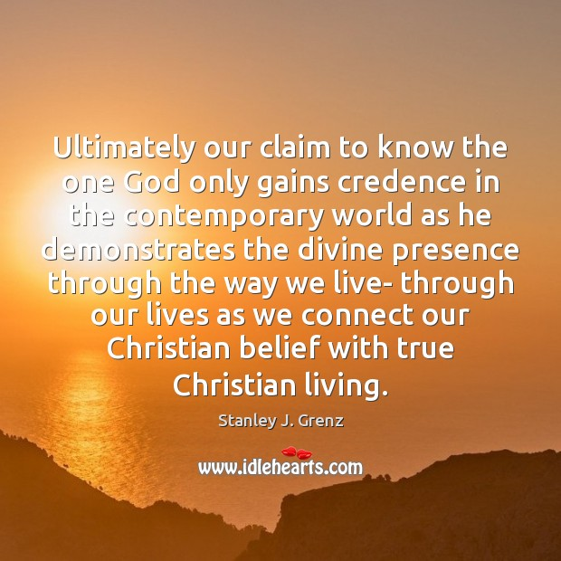 Ultimately our claim to know the one God only gains credence in Image
