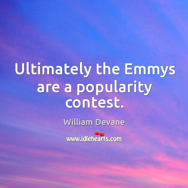 Ultimately the emmys are a popularity contest. Image