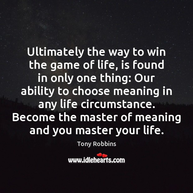 Image, Ultimately the way to win the game of life, is found in