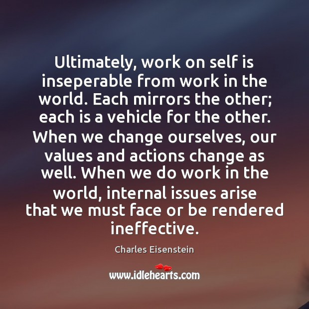 Image, Ultimately, work on self is inseperable from work in the world. Each