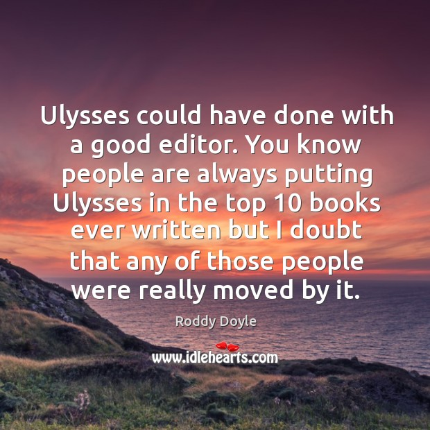 Ulysses could have done with a good editor. Image