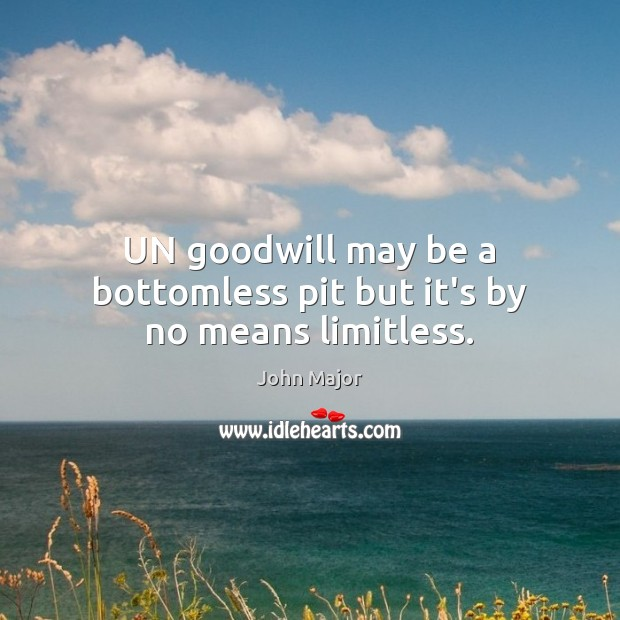 UN goodwill may be a bottomless pit but it's by no means limitless. Image