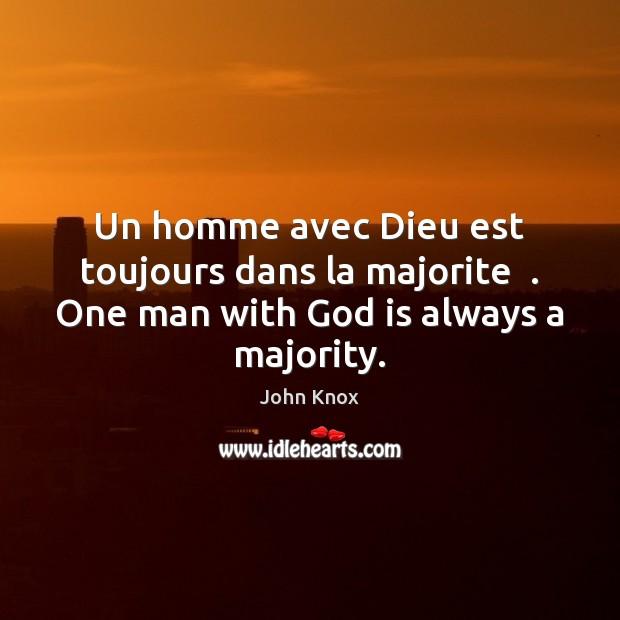 Un homme avec Dieu est toujours dans la majorite  . One man with God is always a majority. Image