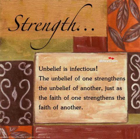 Unbelief Is Infectious! The Unbelief Of One…
