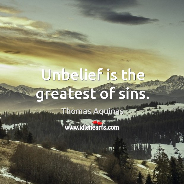 Unbelief is the greatest of sins. Image