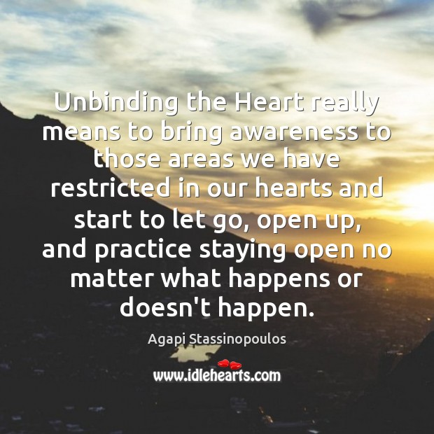 Image, Unbinding the Heart really means to bring awareness to those areas we
