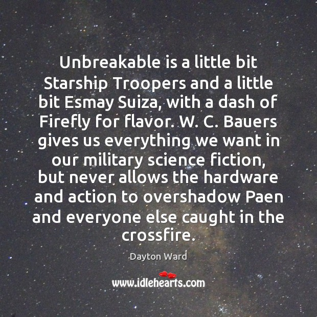 Unbreakable is a little bit Starship Troopers and a little bit Esmay Image