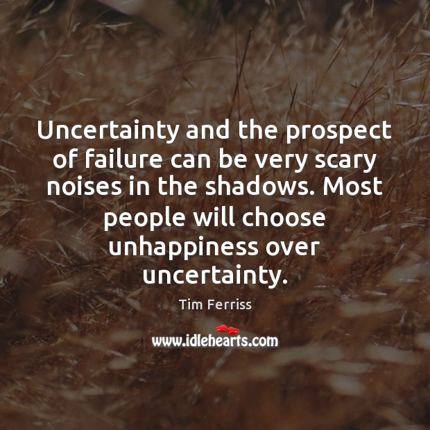 Uncertainty and the prospect of failure can be very scary noises in Image