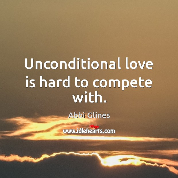 Unconditional love is hard to compete with. Image