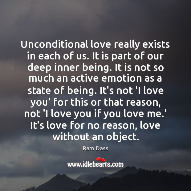Unconditional love really exists in each of us. It is part of Love Me Quotes Image