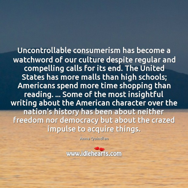 Image, Uncontrollable consumerism has become a watchword of our culture despite regular and