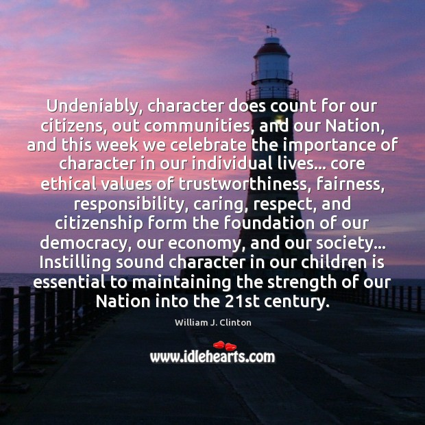 Undeniably, character does count for our citizens, out communities, and our Nation, Image
