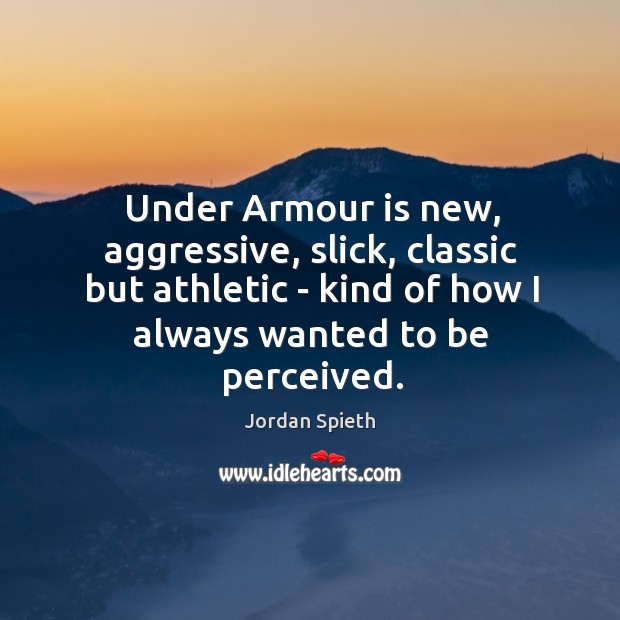 Under Armour is new, aggressive, slick, classic but athletic – kind of Image