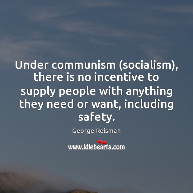 Under communism (socialism), there is no incentive to supply people with anything Image