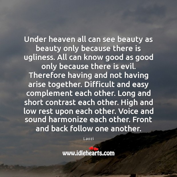 Image, Under heaven all can see beauty as beauty only because there is