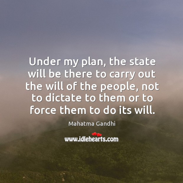 Under my plan, the state will be there to carry out the Image