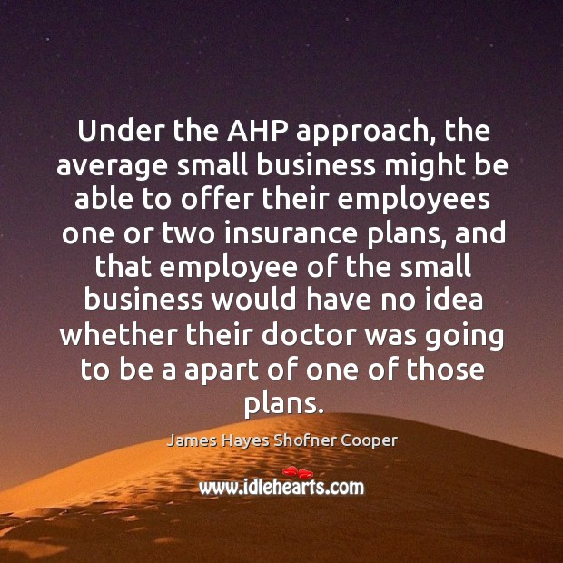 Image, Under the ahp approach, the average small business might be able to offer their employees