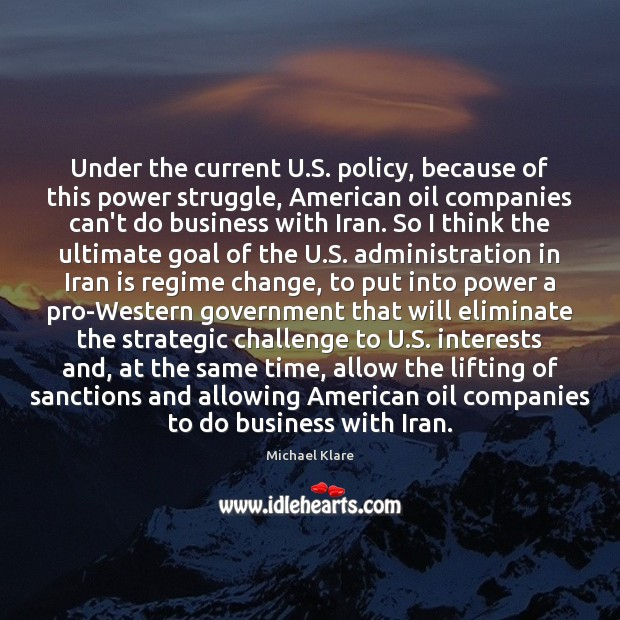 Image, Under the current U.S. policy, because of this power struggle, American