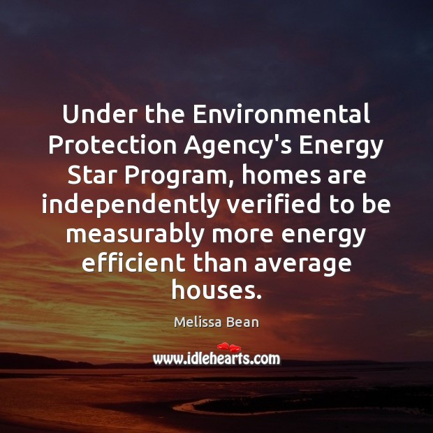 Under the Environmental Protection Agency's Energy Star Program, homes are independently verified Image