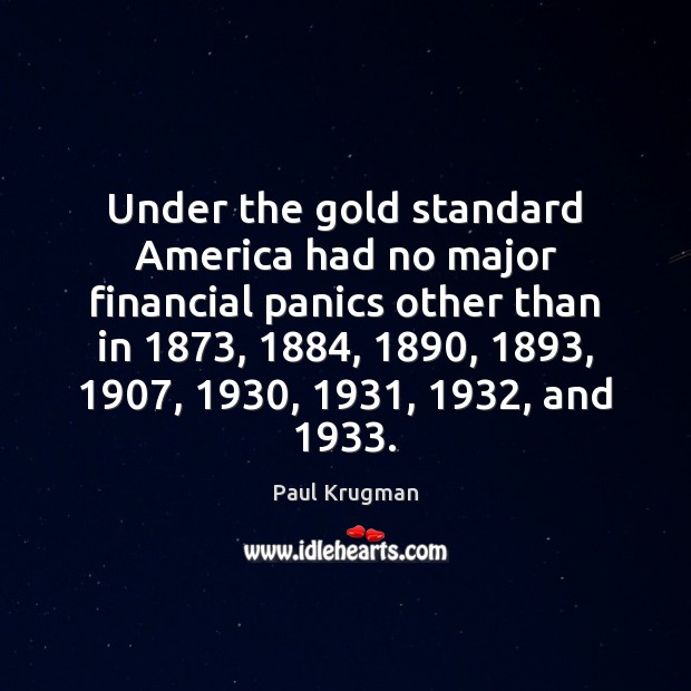 Image, Under the gold standard America had no major financial panics other than