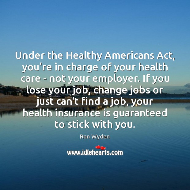 Image, Under the Healthy Americans Act, you're in charge of your health care