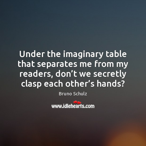 Under the imaginary table that separates me from my readers, don't Image