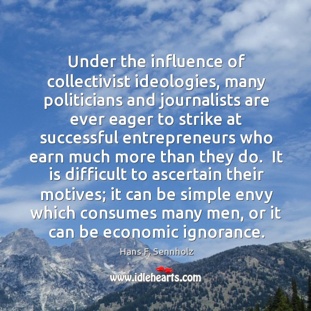 Under the influence of collectivist ideologies, many politicians and journalists are ever Image
