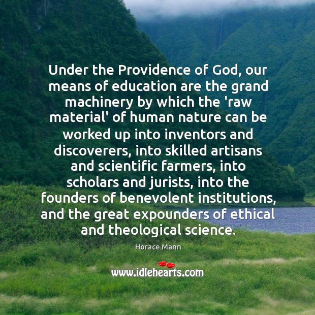 Under the Providence of God, our means of education are the grand Image