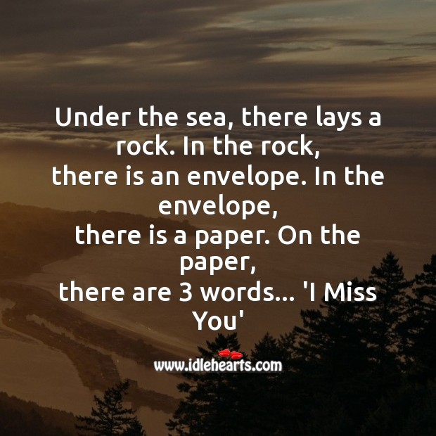 Under the sea, there lays a rock. Missing You Messages Image